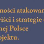 """Projekt: """"Kontrpubliczności atakowanych innych…"""". Raport"""