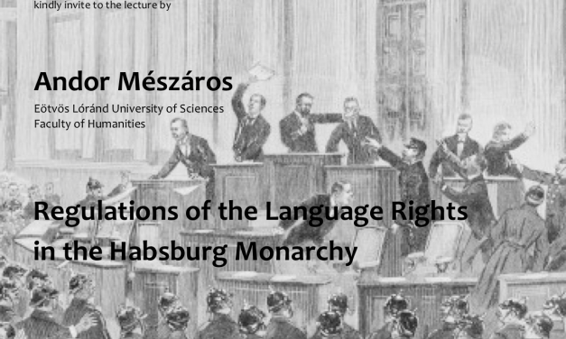 "Prof. Andor Mészáros: ""Regulations of the Language Rights in the Habsburg Monarchy"""