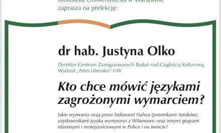 """Dr hab. Justyna Olko: """"Kto chce mówić językami zagrożonymi wymarciem?"""""""