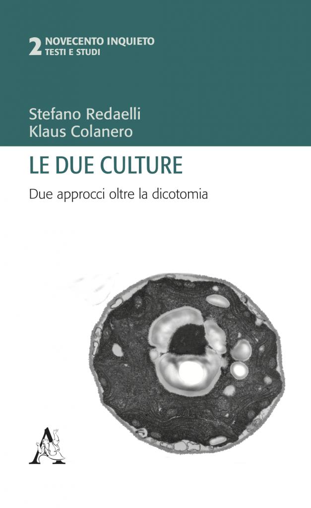 Book Cover: Le due culture. Due approcci oltre la dicotomia