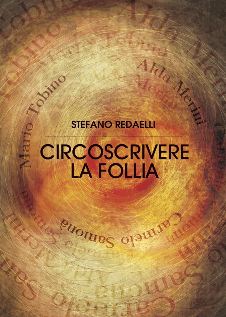 Book Cover: Circoscrivere la follia: Mario Tobino, Alda Merini, Carmelo Samonà