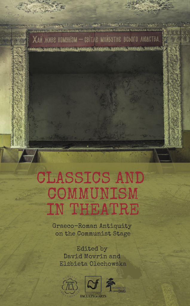 Book Cover: Classics and Communism in Theatre. Graeco-Roman Antiquity on the Communist Stage