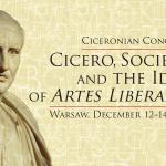 "12–14 grudnia: Kongres Cyceroński: ""Cicero, Society, and the Idea of Artes Liberales"""