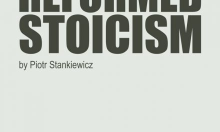 "Dr Piotr Stankiewicz: ""Manual of Reformed Stoicism"""
