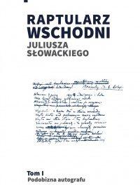 """Nowa publikacja: """"Raptularz wschodni Juliusza Słowackiego"""""""