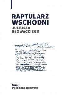 Book Cover: Raptularz Wschodni Juliusza Słowackiego. Tom 1