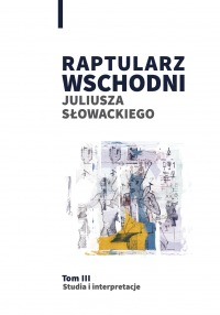 Book Cover: Raptularz Wschodni Juliusza Słowackiego. Tom 3