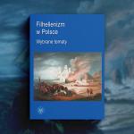 Filhellenizm w Polsce i Powstanie Greckie w roku 1821