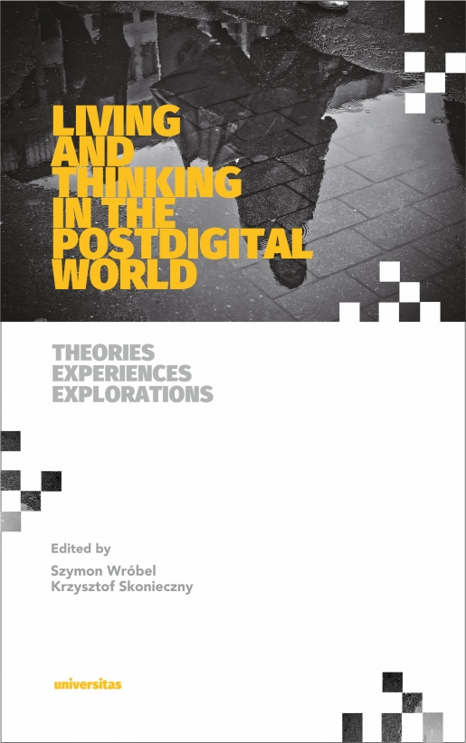 Book Cover: Living and Thinking in the Postdigital World. Theories, Experiences, Explorations