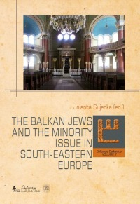 okladka The Balkan Jews and the minority issue in South-Eastern Europe
