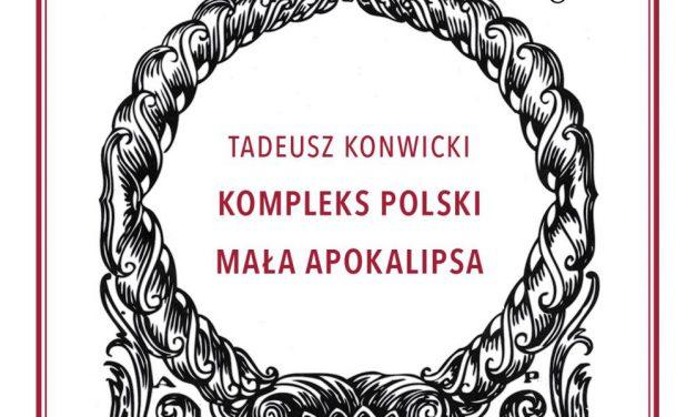 """Tadeusz Konwicki """"Kompleks polski. Mała Apokalipsa"""". Wstęp i opracowanie: dr Przemysław Kaniecki"""